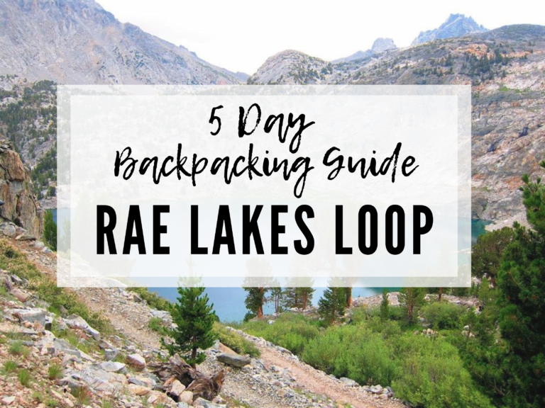 YOUR COMPLETE GUIDE TO BACKPACKING RAE LAKES LOOP