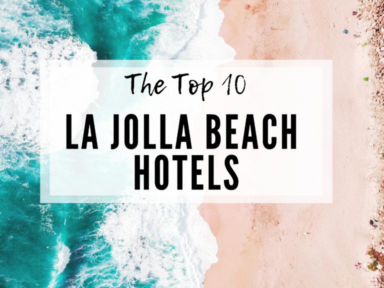 THE TOP TEN LA JOLLA BEACH HOTELS