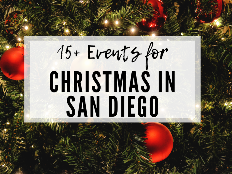 15+ THINGS TO DO FOR CHRISTMAS IN SAN DIEGO