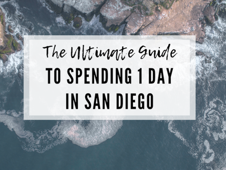 THE ULTIMATE GUIDE TO 1 DAY IN SAN DIEGO