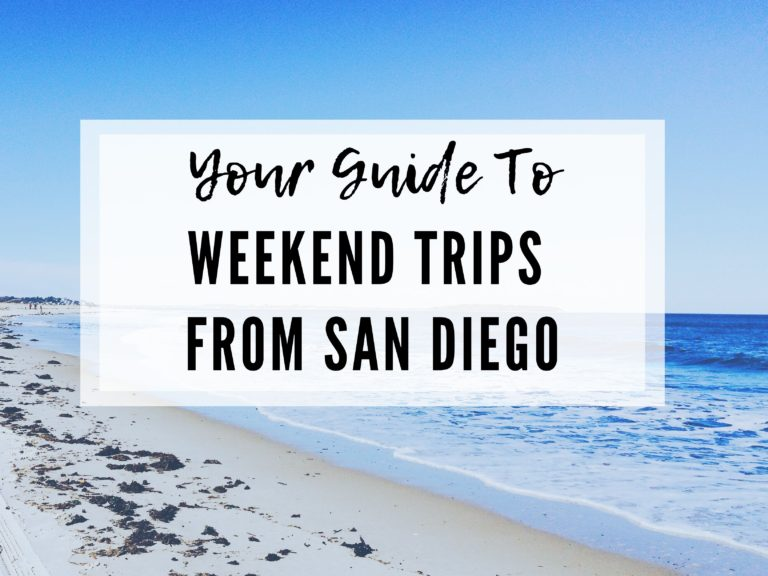 WEEKEND TRIPS FROM SAN DIEGO