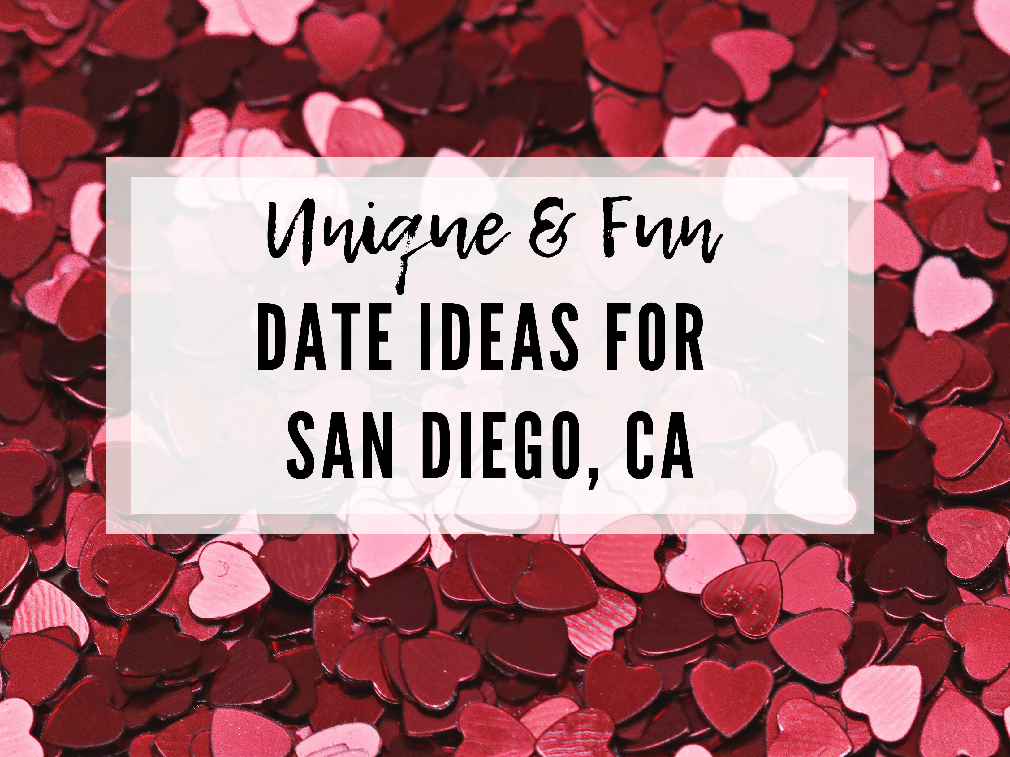 THE MOST UNIQUE DATE IDEAS FOR SAN DIEGO