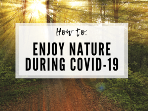 ENJOY NATURE THE RESPONSIBLE WAY DURING COVID-19: SAN DIEGO RESIDENTS