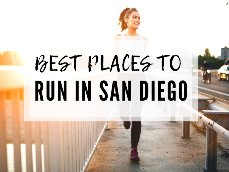 BEST PLACES TO RUN IN SAN DIEGO: 11 SPOTS YOU CAN'T MISS