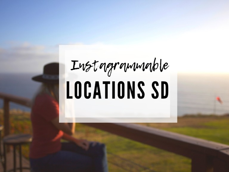 THE TOP 5 INSTAGRAMMABLE PLACES IN SAN DIEGO AND EXACTLY WHERE TO FIND THEM