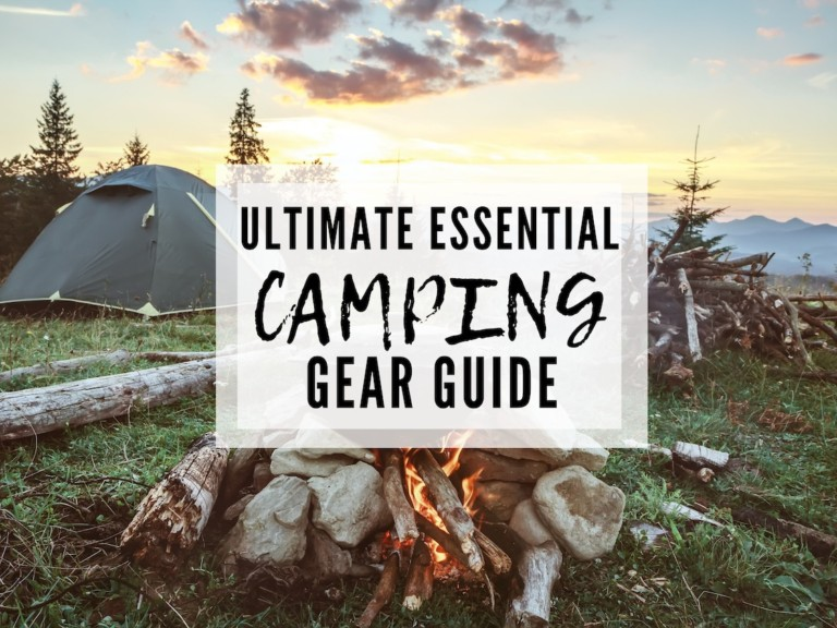 THE ULTIMATE ESSENTIAL CAMPING GEAR GUIDE