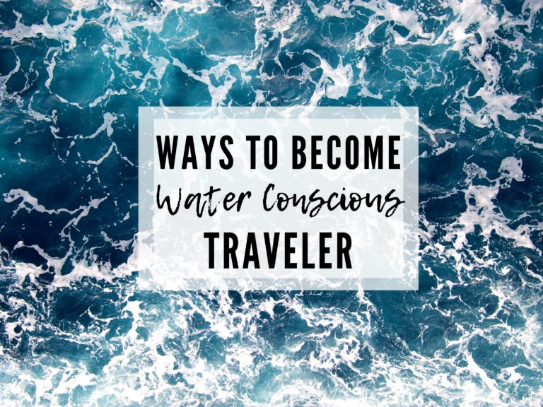 EASY STEPS YOU CAN TAKE TO BECOME A MORE WATER CONSCIOUS TRAVELER